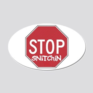 STOP SNITCHING 20x12 Oval Wall Peel