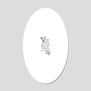 When you feel like youre abo 20x12 Oval Wall Decal