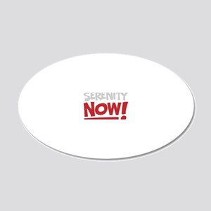 Serenity Now! [Seinfeld] 20x12 Oval Wall Decal