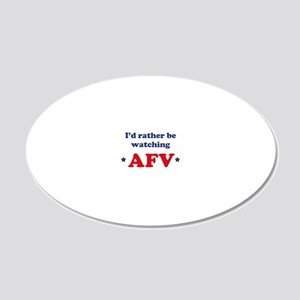 Id rather be watching AFV 20x12 Oval Wall Decal
