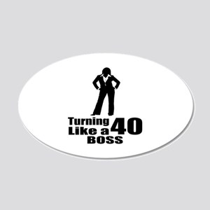 Turning 40 Like A Boss Birth 20x12 Oval Wall Decal