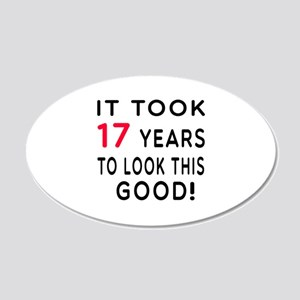 It Took 17 Birthday Designs 20x12 Oval Wall Decal
