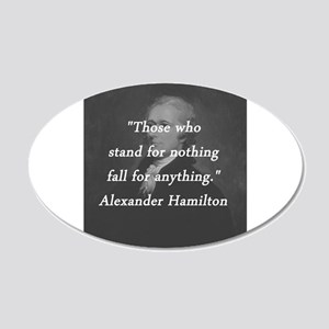 Hamilton - Stand for Nothing 20x12 Oval Wall Decal