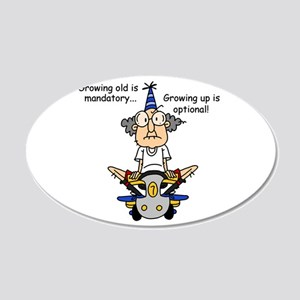 Getting Older Humor 20x12 Oval Wall Decal