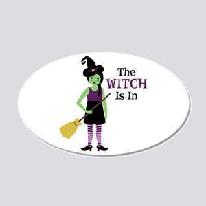 The Witch Is In Wall Decal