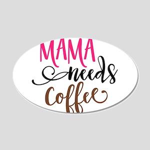 MAMA NEEDS COFFEE Wall Decal