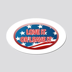 LOVE IT OR LEAVE IT! AMERICA 20x12 Oval Wall Decal