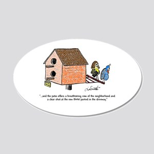Flippin' The Birdhouse 20x12 Oval Wall Decal