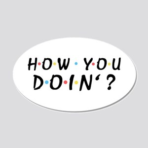 'How You Doin'?' 20x12 Oval Wall Decal
