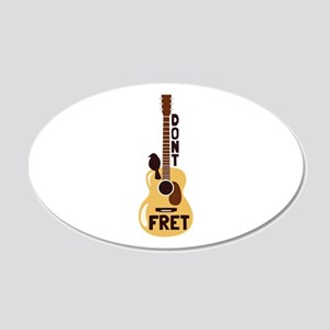 Dont Fret Wall Decal