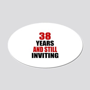 I'm 38 What is your excuse? 20x12 Oval Wall Decal