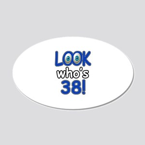 Look who's 38 20x12 Oval Wall Decal