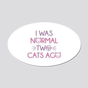 I Was Normal Two Cats Ago 22x14 Oval Wall Peel