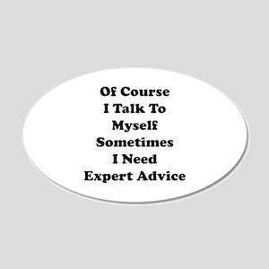 Sometimes I Need Expert Advice 22x14 Oval Wall Pee