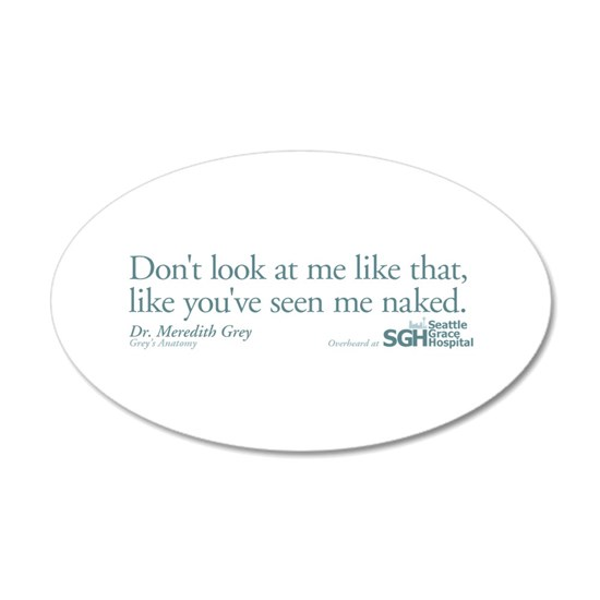 Don't look... - Grey's Anatomy Quote