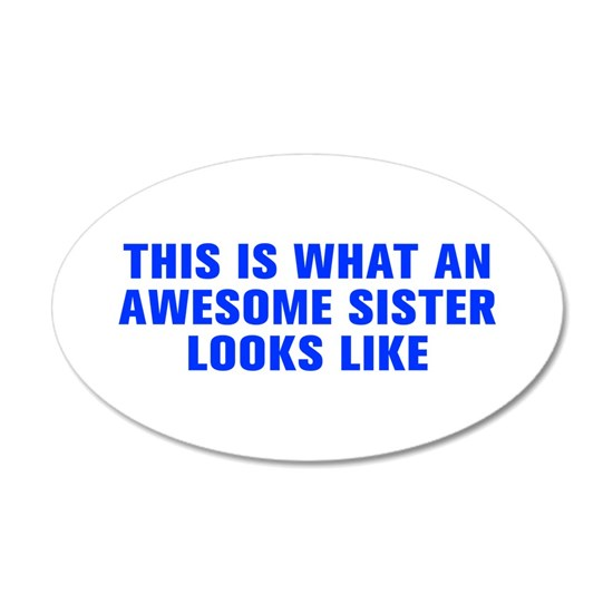 This is what an awesome sister looks like-Akz blue