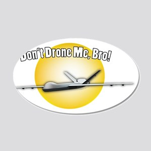 Dont Drone Me Bro! 35x21 Oval Wall Decal