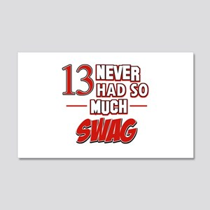 13 never had so much swag 20x12 Wall Decal