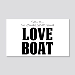 Shhh... I'm Binge Watching Love Boat 22x14 Wall Pe