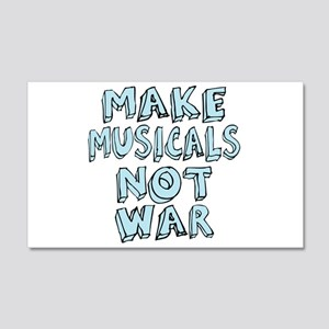 Make Musicals Not War 22x14 Wall Peel