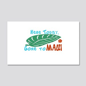 Here Today Gone to Maui 22x14 Wall Peel