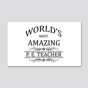 World's Most Amazing P.E. Teacher 20x12 Wall Decal