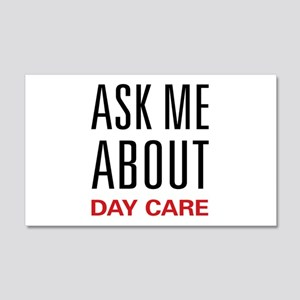 Ask Me About Day Care 22x14 Wall Peel