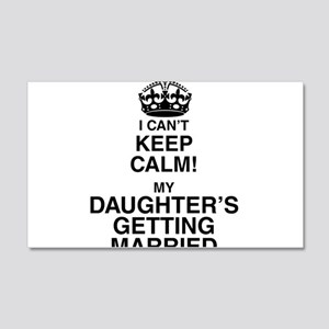 i cant keep calm my daughters getting married Wall