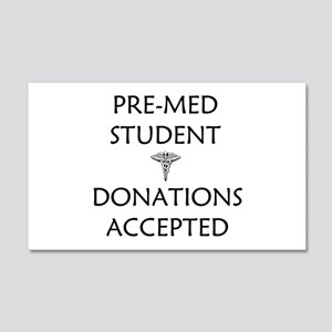 Pre-Med Student - Donations Accepted 20x12 Wall De