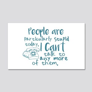 People Are Stupid Today Wall Decal