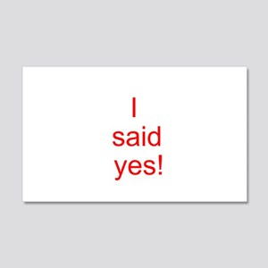 I said yes! 20x12 Wall Decal