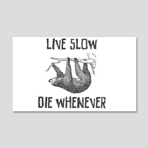 Live Slow Die Whenever Wall Decal