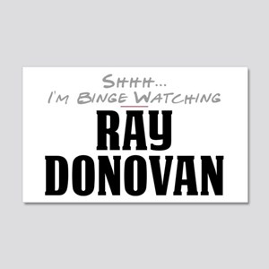Shhh... I'm Binge Watching Ray Donovan 22x14 Wall