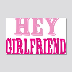 Hey-Girlfriend 20x12 Wall Decal