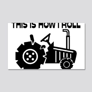 This Is How I Roll Farming Tracto 20x12 Wall Decal