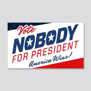 Nobody for President 20x12 Wall Decal