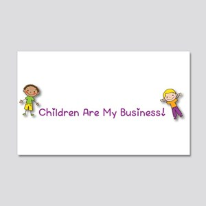 Children Are My Business 20X12 Wall Decal