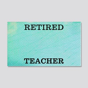 Retired Teacher 20x12 Wall Decal