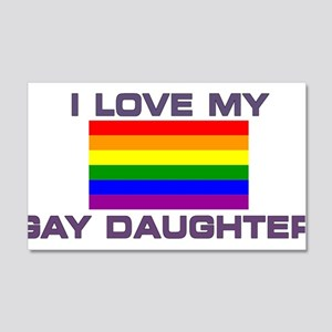 Gay Lesbian I love my Gay Daughter Wall Decal