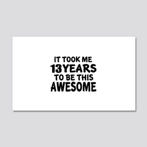 13 Years To Be This Awesome 20x12 Wall Decal