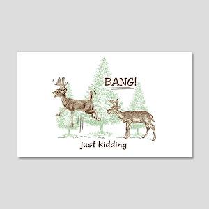 Bang! Just Kidding! Hunting Humor 20x12 Wall Decal