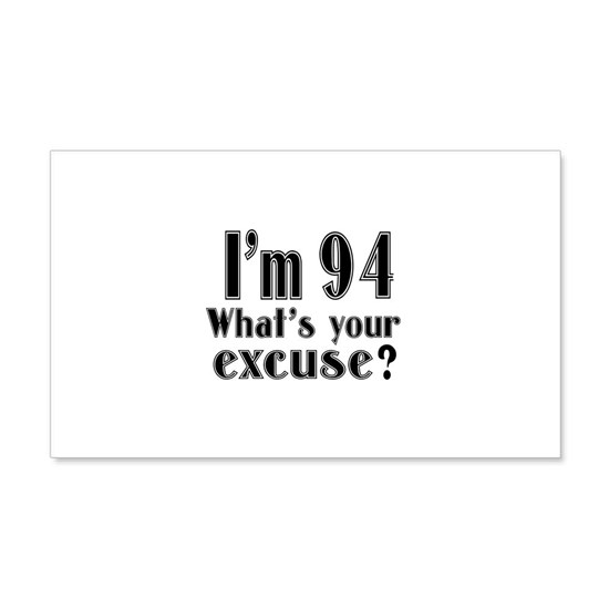 I Am 94 Whats Your Excuse
