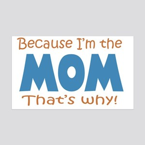 Because Im the Mom 35x21 Wall Decal