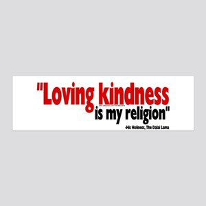 """Loving kindness is my religion"" 20x6 Wall Peel"