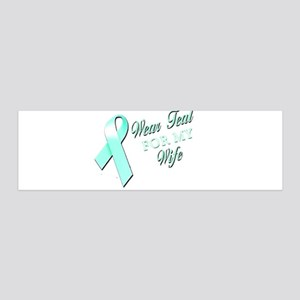 I Wear Teal for my Wife 21x7 Wall Peel