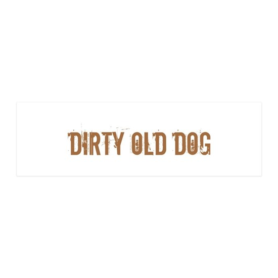 b-day dirty old DOG