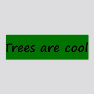Trees are cool 36x11 Wall Peel