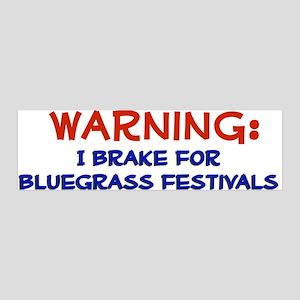 """""""I Brake for Bluegrass Festivals"""" 36x11 Wall Peel"""