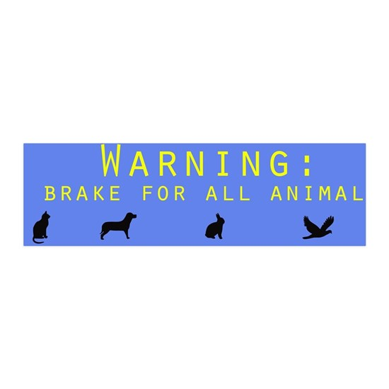 i brake for all animals