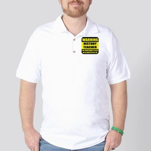 Warning history teacher sign Golf Shirt